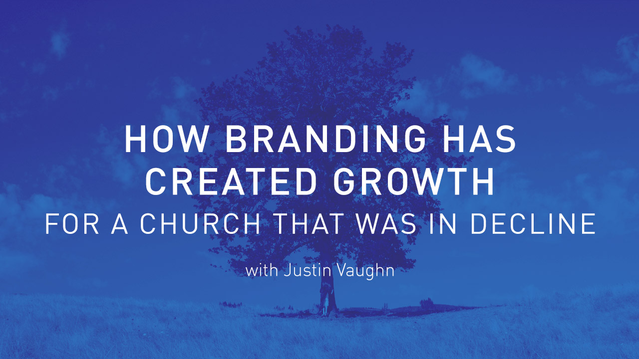 How Branding has Created Growth for a Church that was in Decline (CBG018)