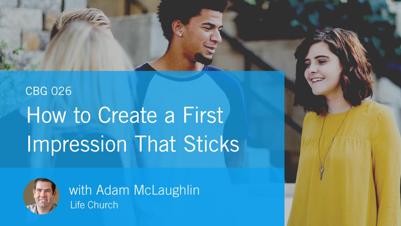 How to Create a First Impression That Sticks with Adam McLaughlin (CBG026)