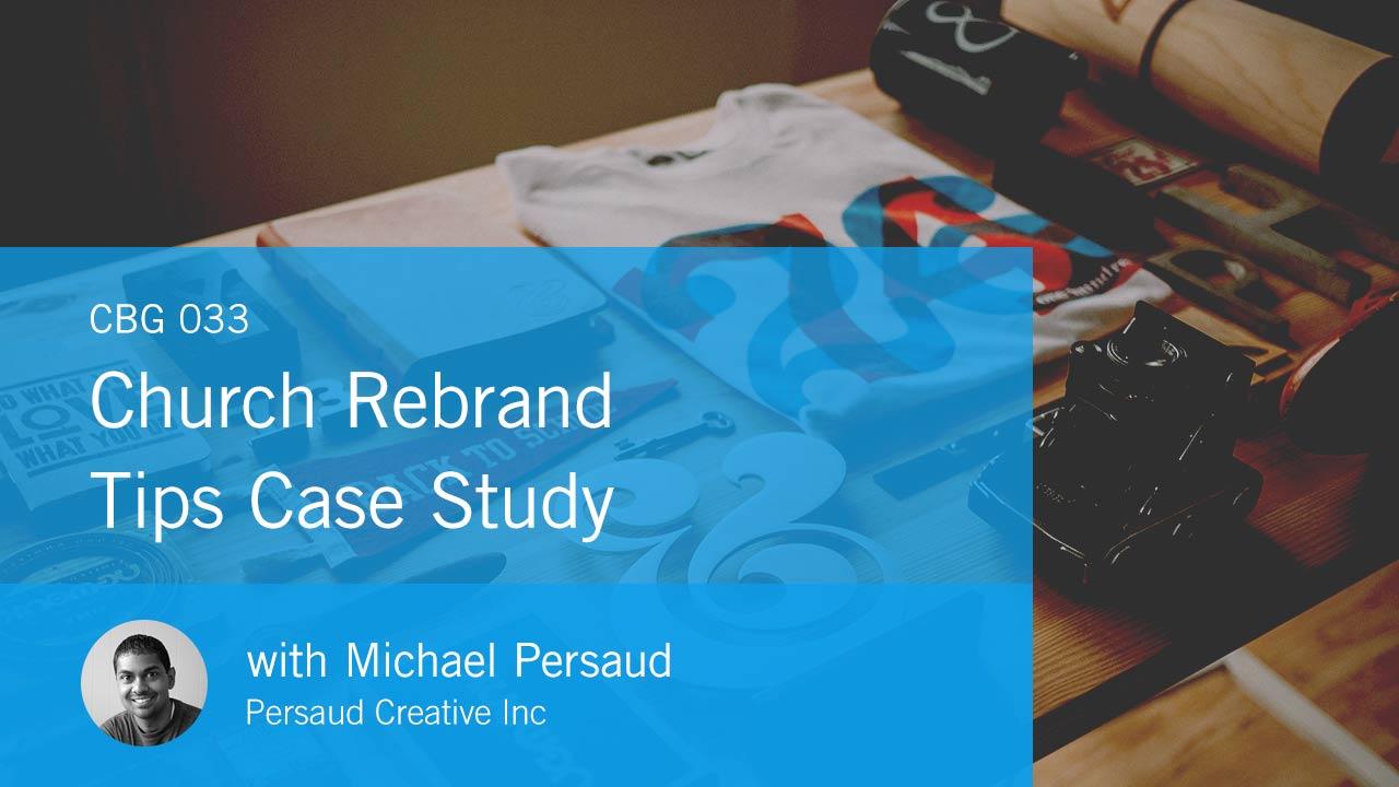 Church Rebrand Tips Case Study (CBG033)
