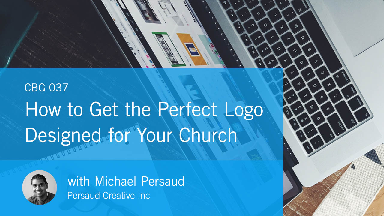 How to Get the Perfect Logo Designed for Your Church (CBG037)