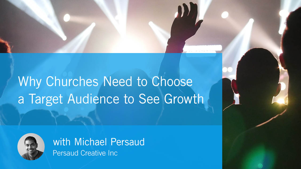Why Churches Need to Choose a Target Audience to See Growth (CBG041)