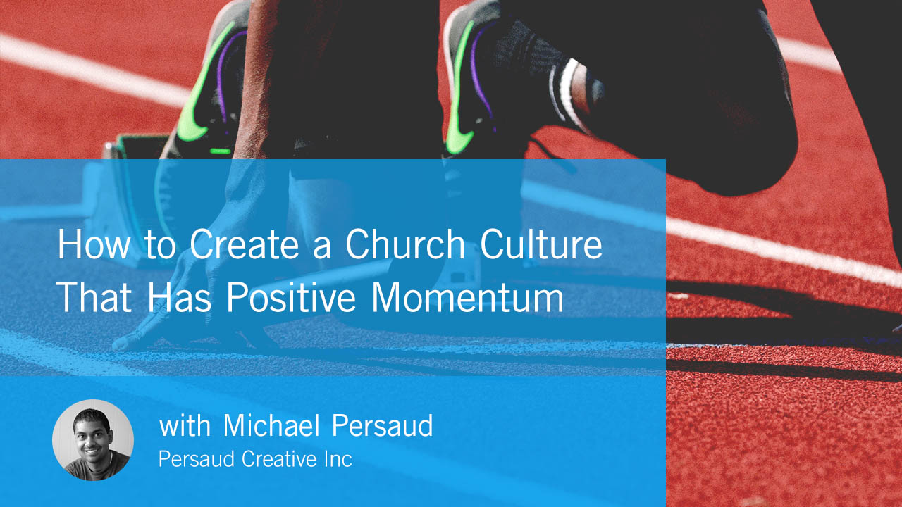 How to Create a Church Culture That Has Positive Momentum (CBG042)