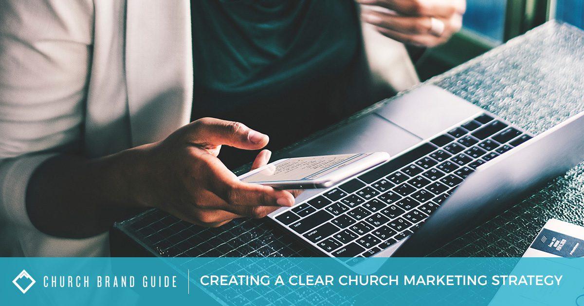 Creating A Clear Church Marketing Strategy