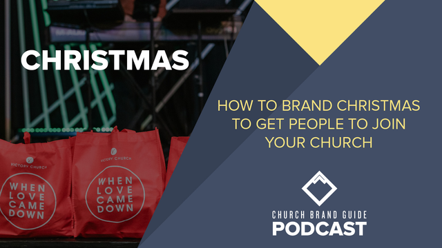 How to brand Christmas to get people to join your church (GBG 074)